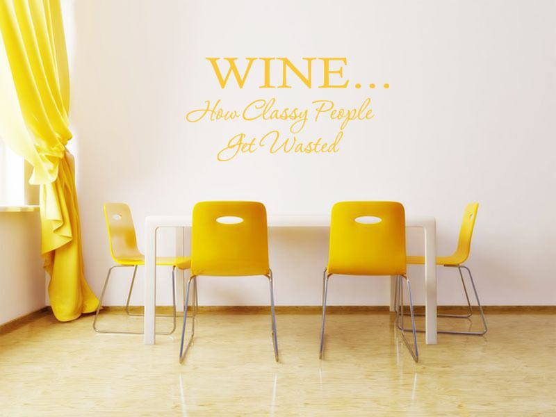 Wine...How Classy People Get Wasted Wall Art Sticker Quote - Vinyl ...